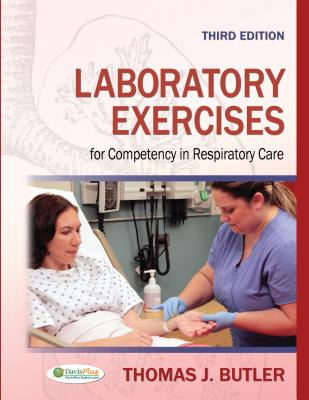 Laboratory Exercises for Competency in Respiratory Care By Butler, Thomas J.