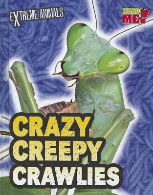 Crazy Creepy Crawlies By Thomas, Isabel
